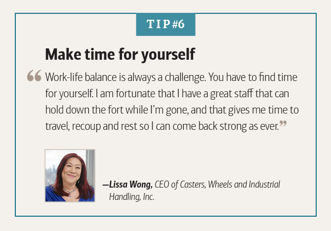 Lissa Wong, CEO of Casters, Wheels and Industrial Handling, Inc., on making time for yourself